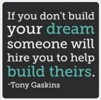 if you don't build your dream.JPG